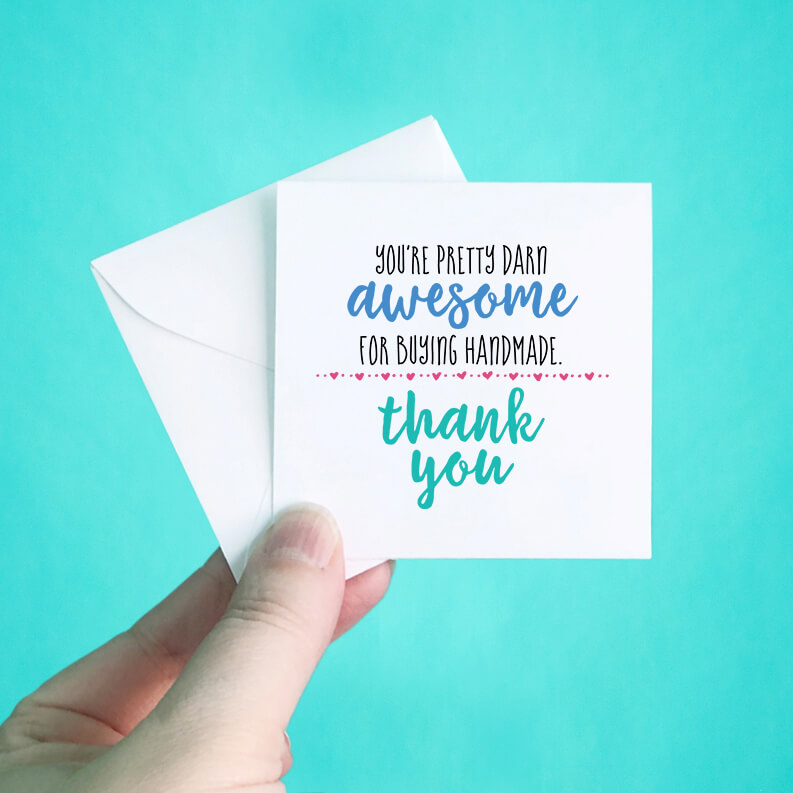 You're Pretty Darn Awesome for Buying Handmade Note Cards
